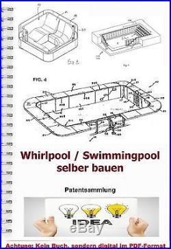 Whirlpool Swimmingpool bauen Technik Patentsammlung Baupläne PDF